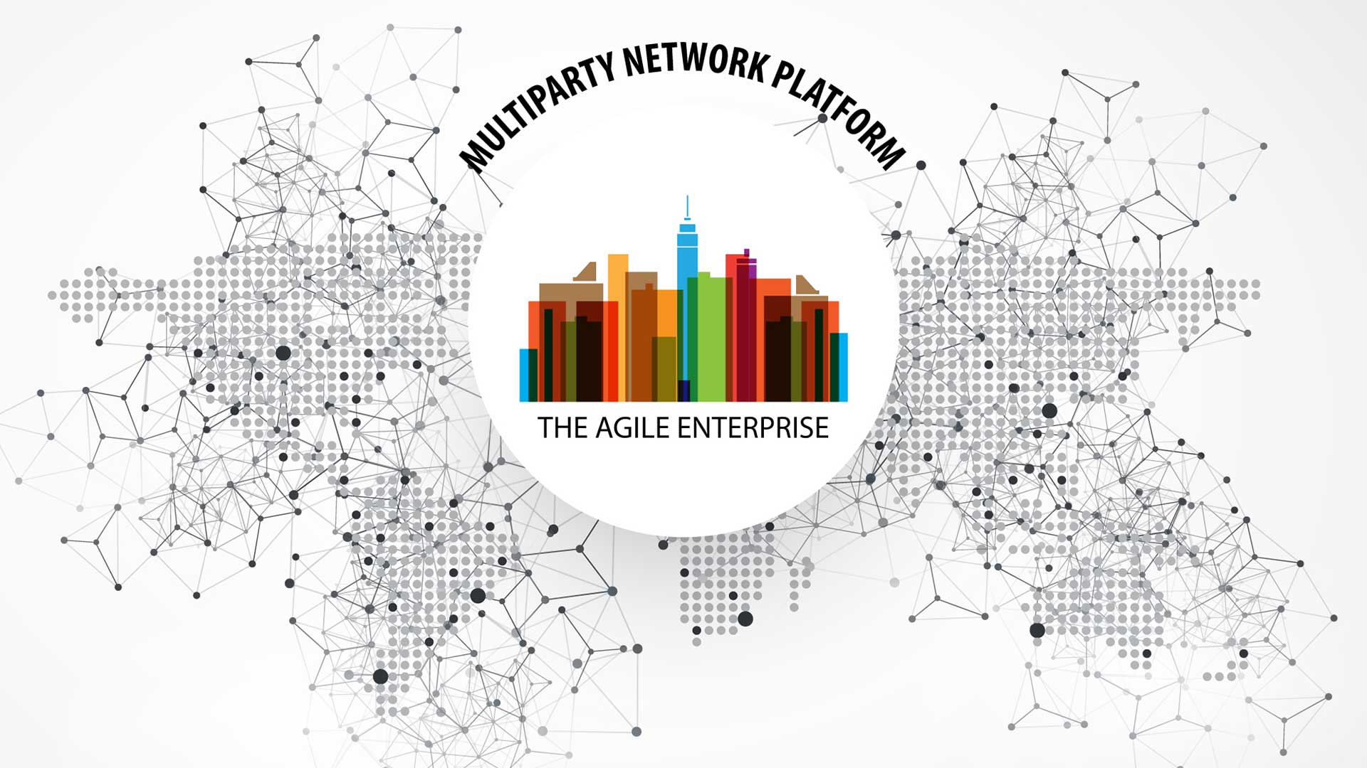 Multiparty Network Platform: Bedrock of Business Transformation and Enterprise Agility